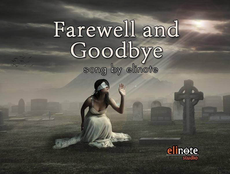 Farewell and Goodbye
